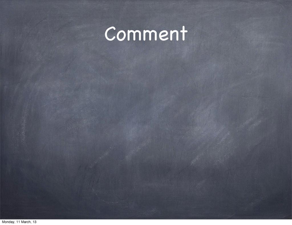 Comment Monday, 11 March, 13