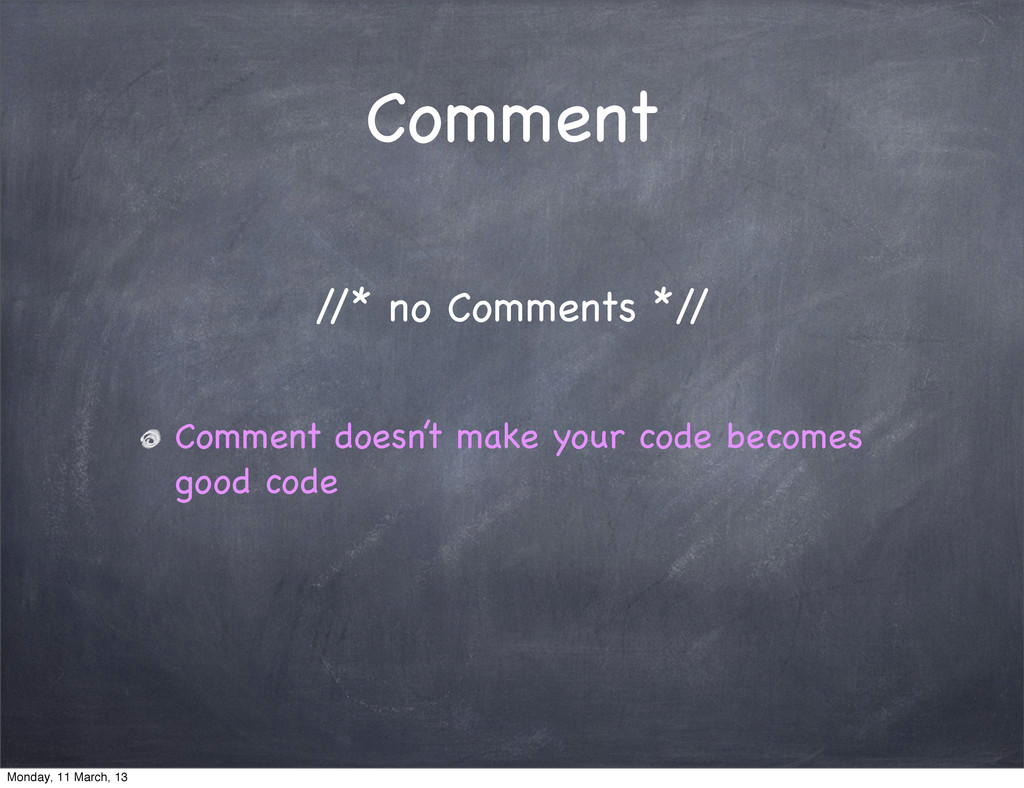 Comment Comment doesn't make your code becomes ...