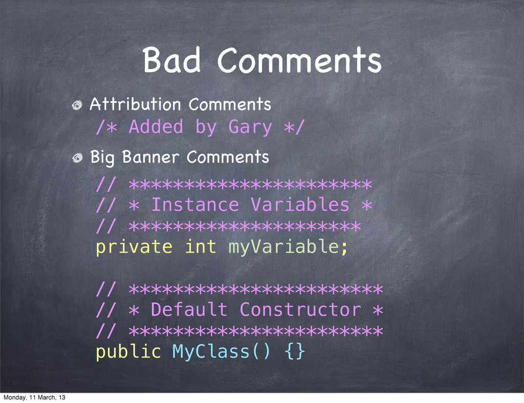 Bad Comments Attribution Comments /* Added by G...