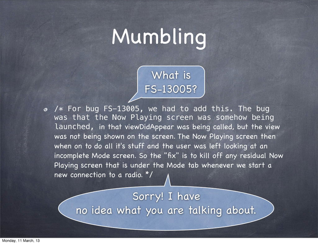 Mumbling /* For bug FS-13005, we had to add thi...
