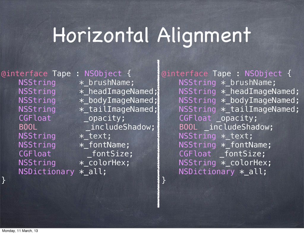 Horizontal Alignment @interface Tape : NSObject...