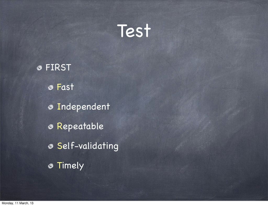 Test FIRST Fast Independent Repeatable Self-val...