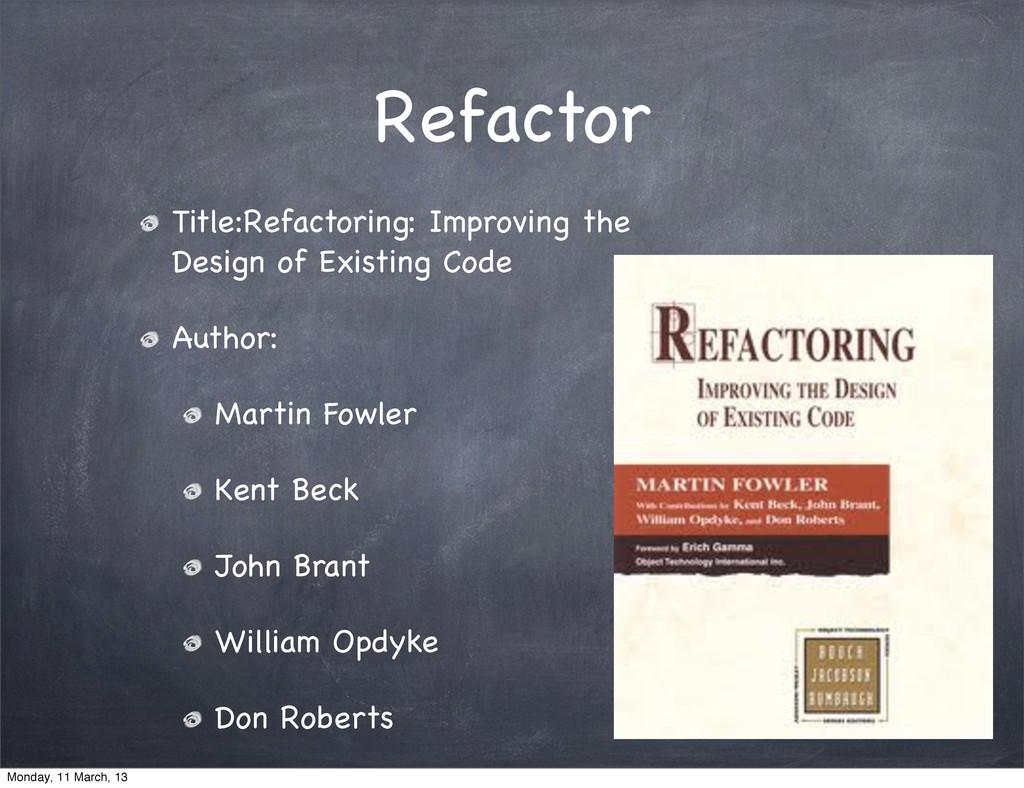 Refactor Title:Refactoring: Improving the Desig...