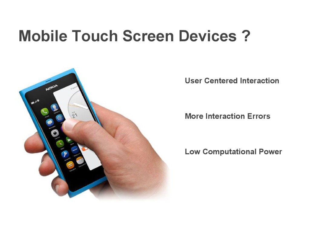 Mobile Touch Screen Devices ? User Centered Int...