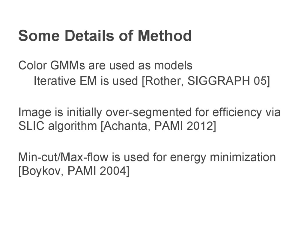 Some Details of Method Color GMMs are used as m...