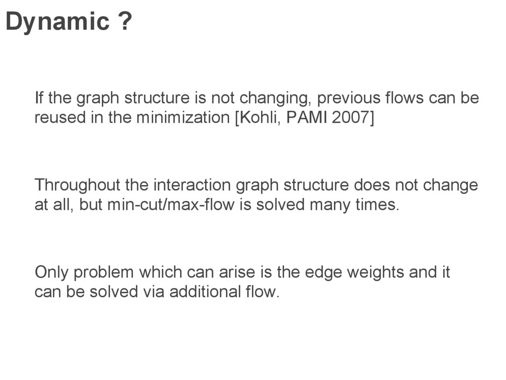 Dynamic ? If the graph structure is not changin...