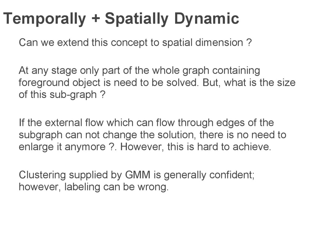 Temporally + Spatially Dynamic Can we extend th...