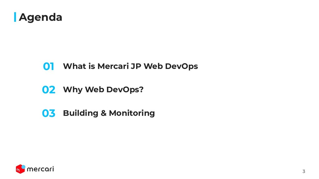 3 What is Mercari JP Web DevOps Agenda Why Web ...