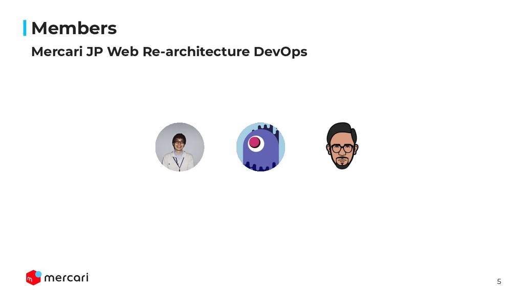 5 Mercari JP Web Re-architecture DevOps Members