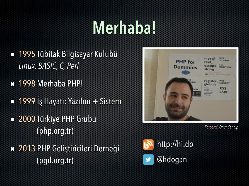 Merhaba! Fotoğraf: Onur Canalp 1995 Tübitak Bil...