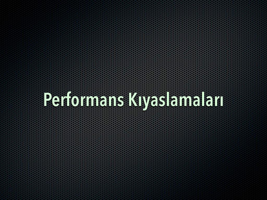Performans Kıyaslamaları
