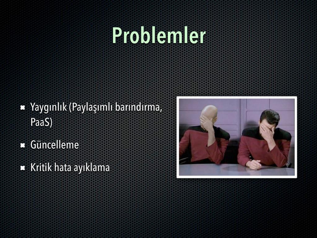 Problemler Yaygınlık (Paylaşımlı barındırma, Pa...