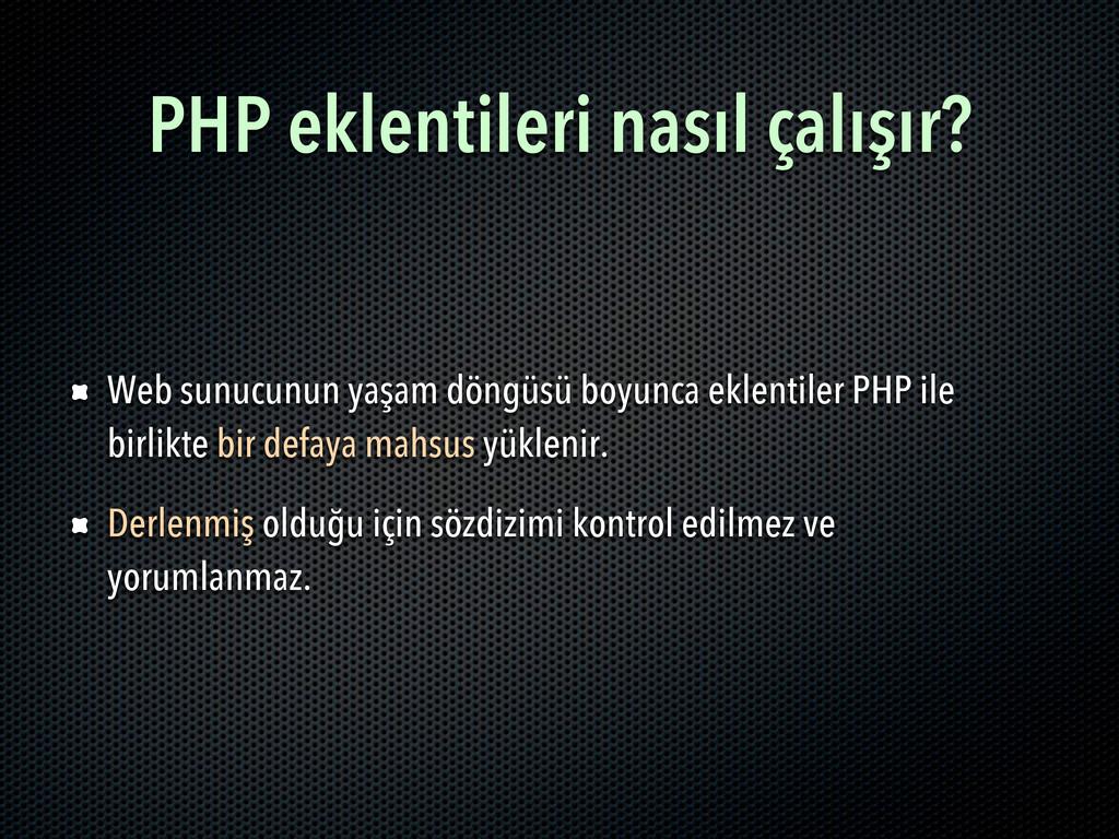 PHP eklentileri nasıl çalışır? Web sunucunun ya...