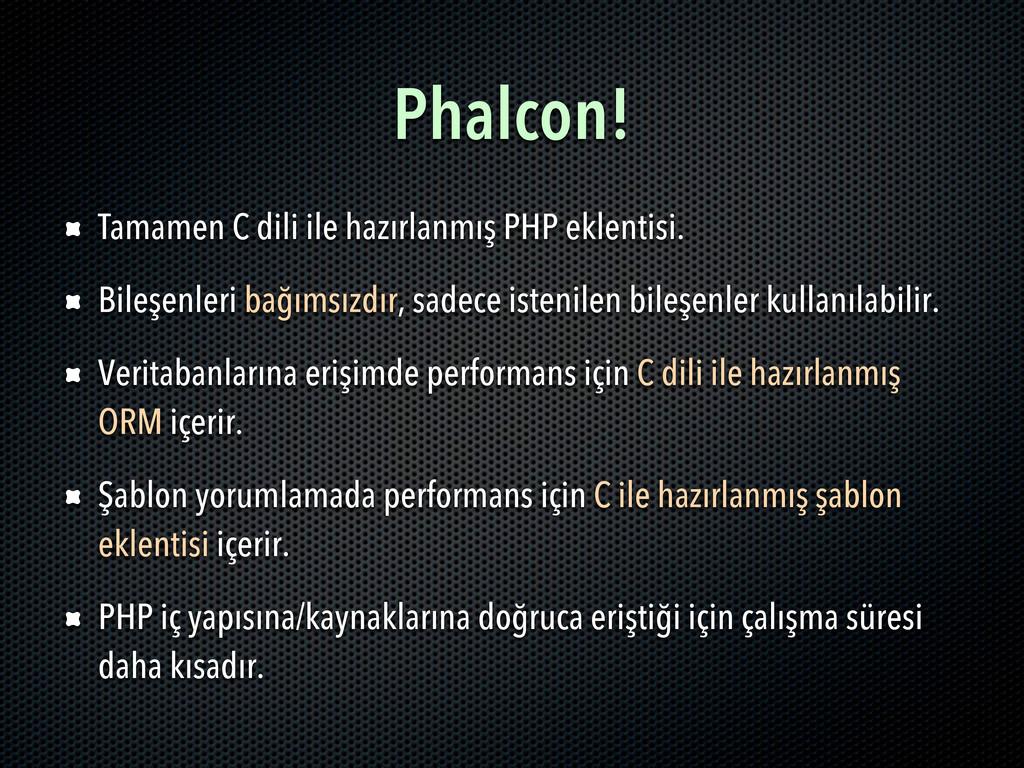 Phalcon! Tamamen C dili ile hazırlanmış PHP ekl...
