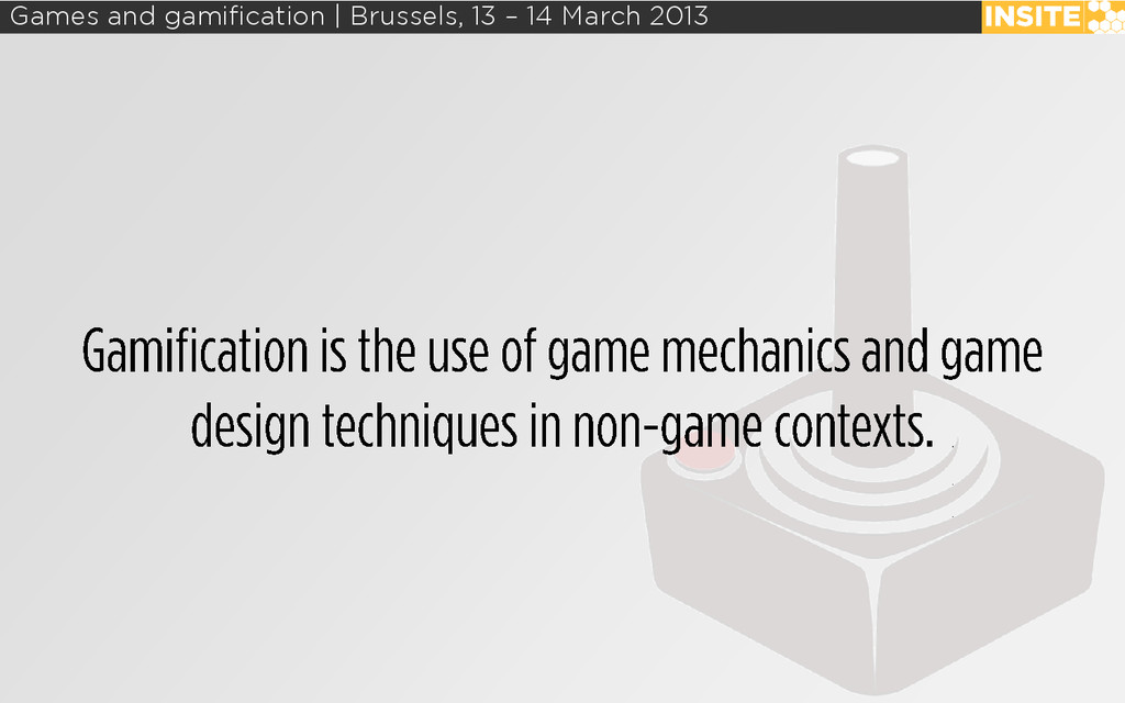 Games and gamification | Brussels, 13 – 14 Marc...