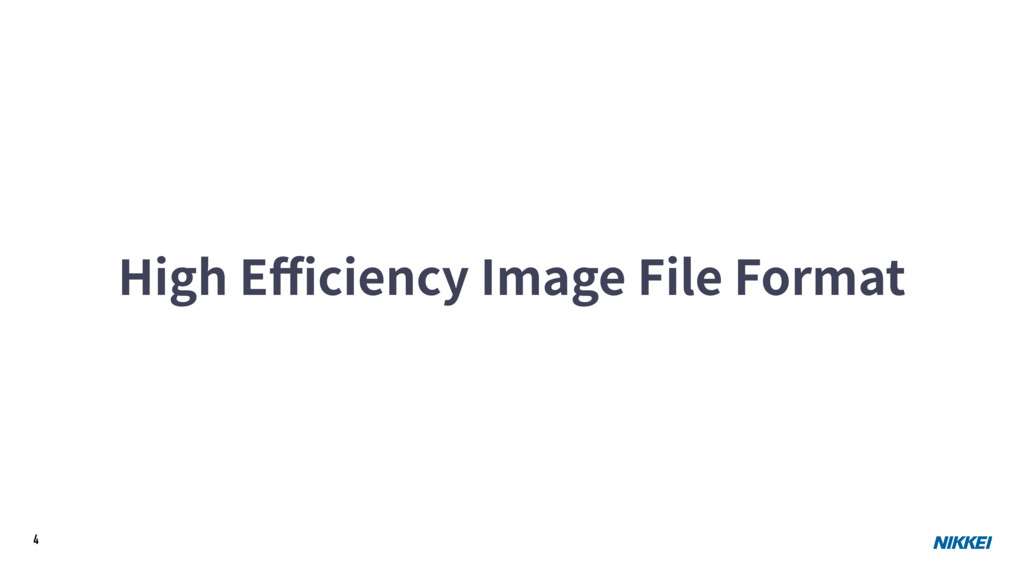 4 High Efficiency Image File Format