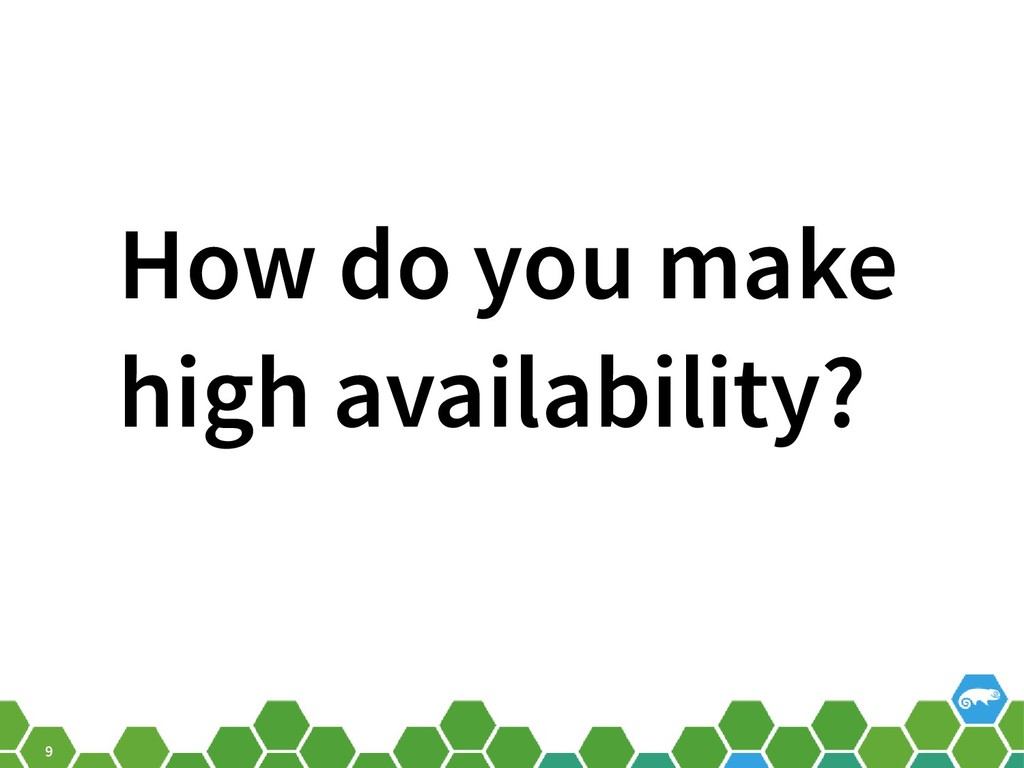 9 How do you make high availability?