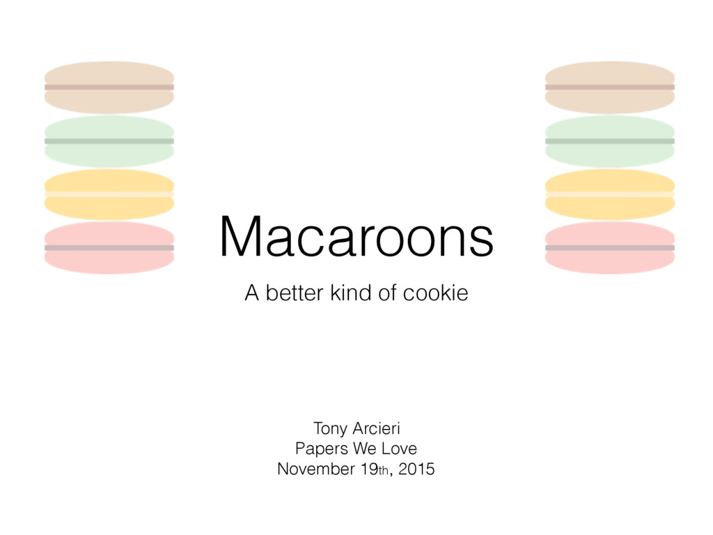 Macaroons A better kind of cookie Tony Arcieri ...