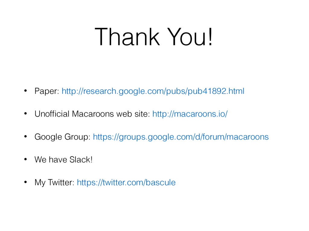 Thank You! • Paper: http://research.google.com/...