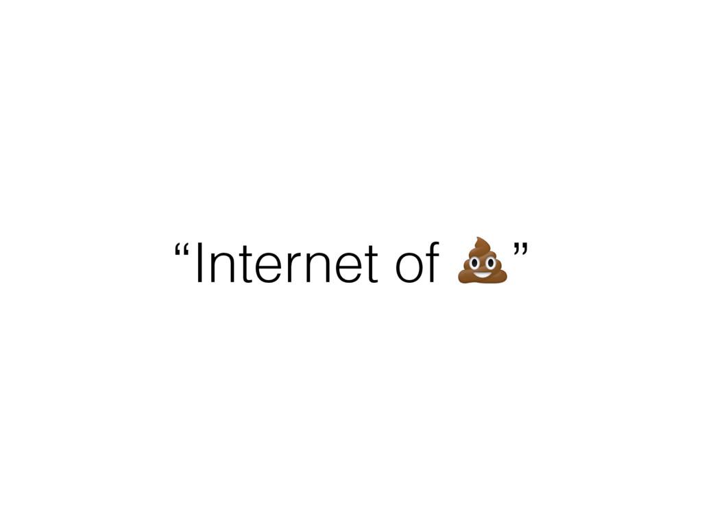 """Internet of """