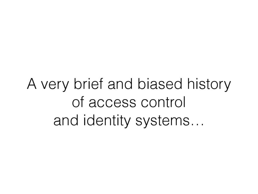 A very brief and biased history of access contr...