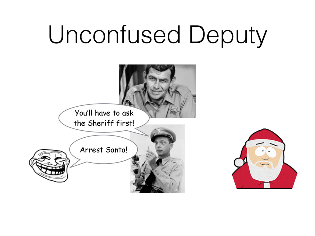 Unconfused Deputy Arrest Santa! You'll have to ...