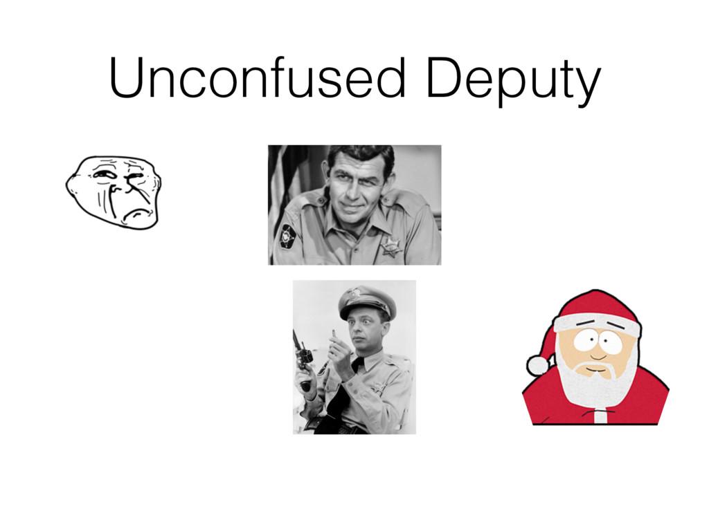 Unconfused Deputy