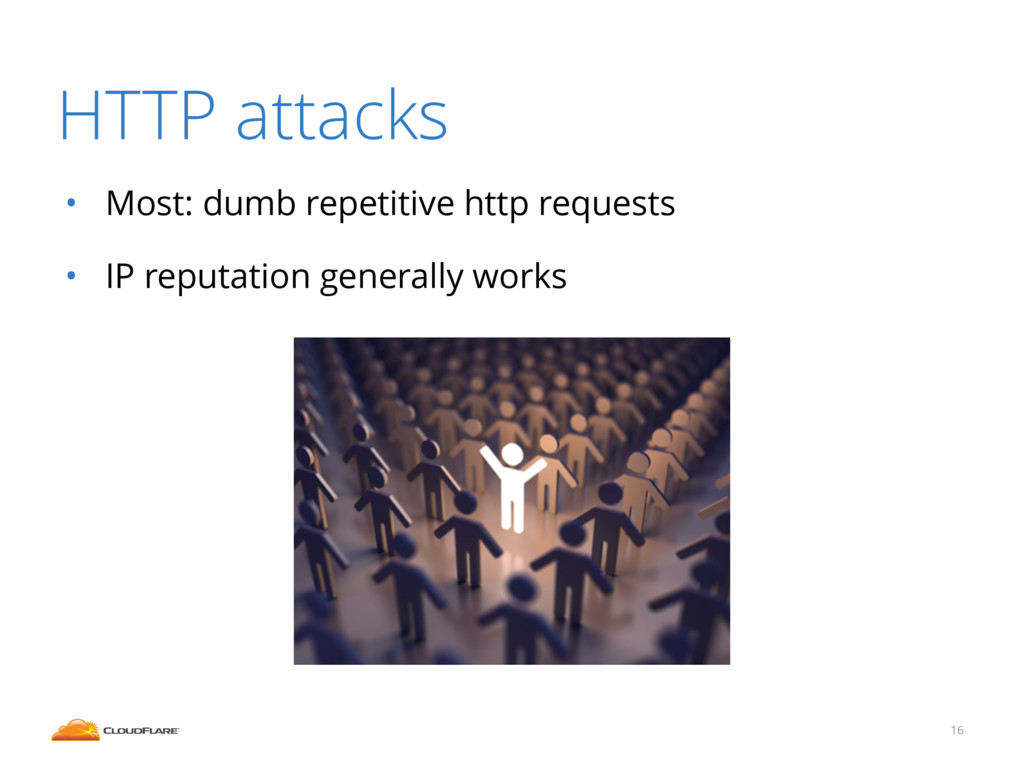 HTTP attacks • Most: dumb repetitive http reque...