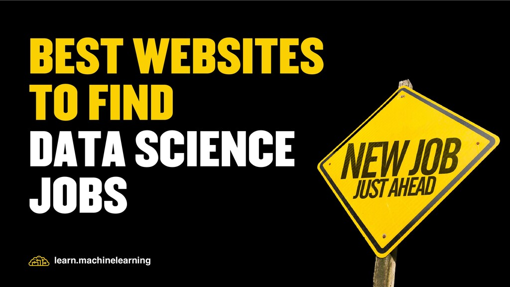 BEST WEBSITES TO FIND DATA SCIENCE JOBS learn.m...