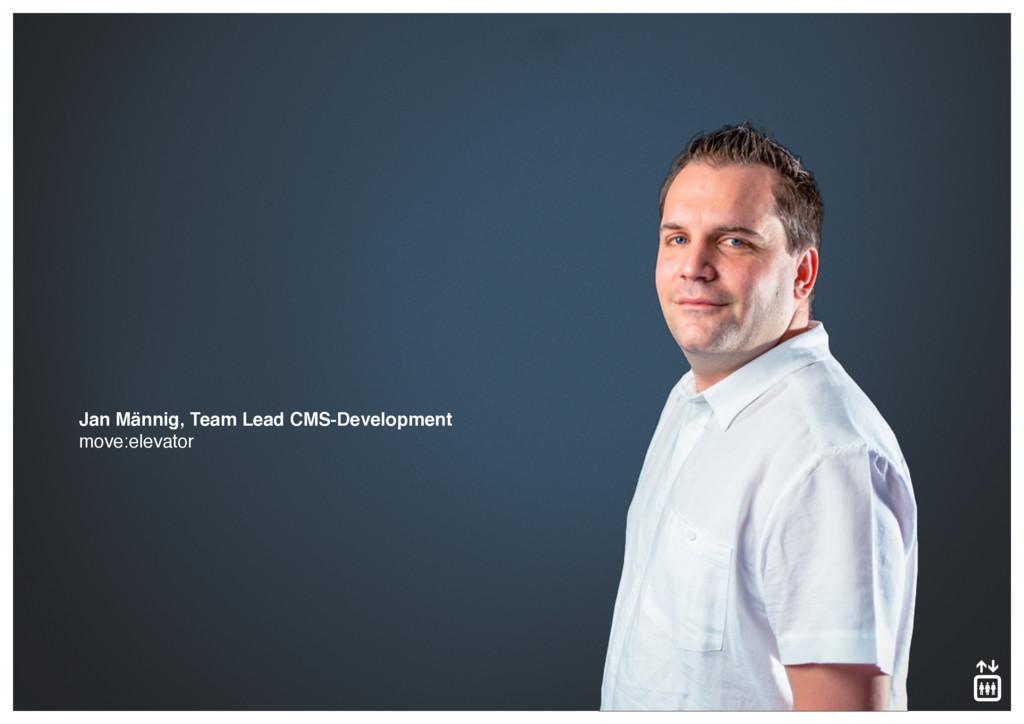Jan Männig, Team Lead CMS-Development move:ele...