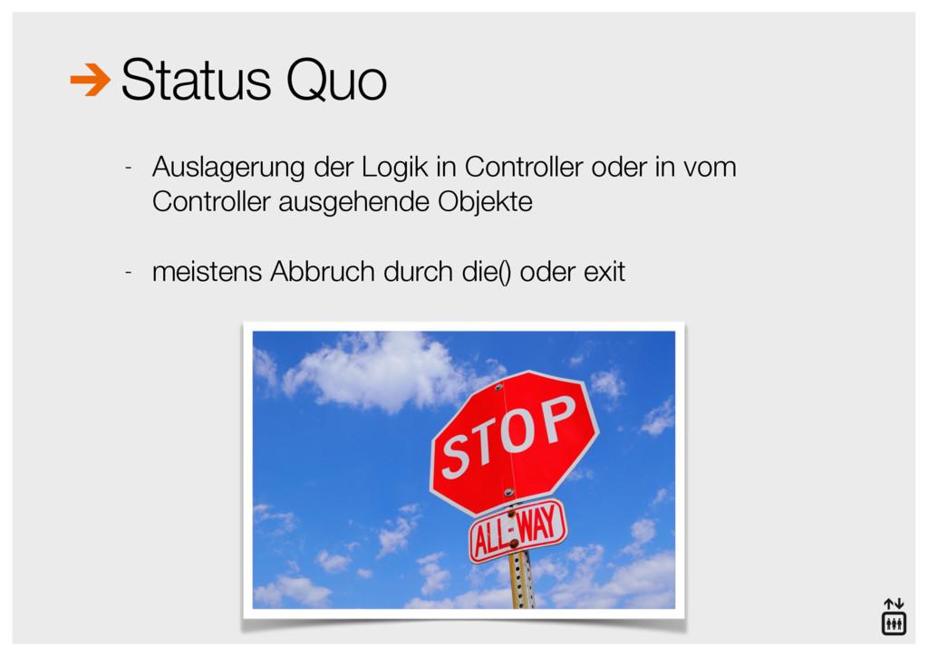 Status Quo - Auslagerung der Logik in Controlle...