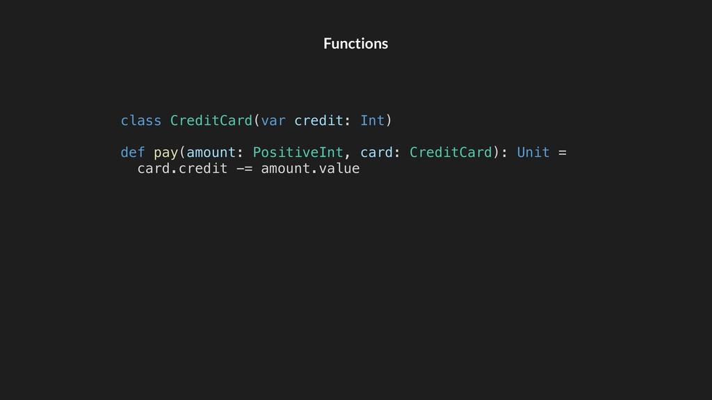 Functions class CreditCard(var credit: Int) def...