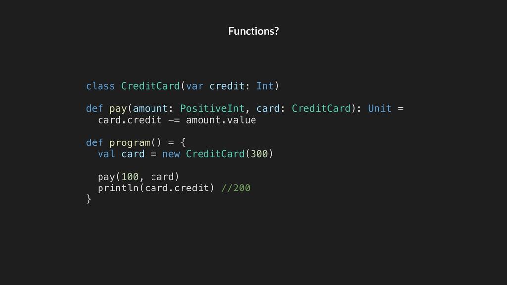 Functions? class CreditCard(var credit: Int) de...