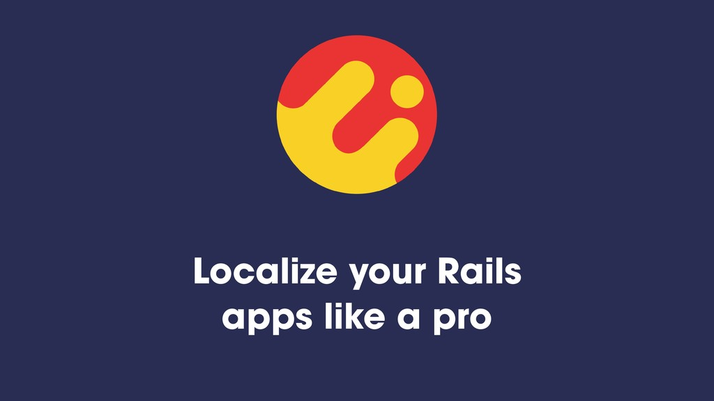 Localize your Rails apps like a pro