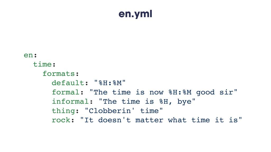 """en.yml en: time: formats: default: """"%H:%M"""" form..."""