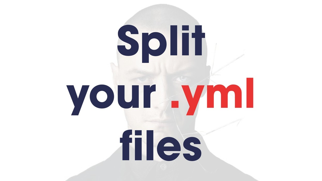 Split your .yml files