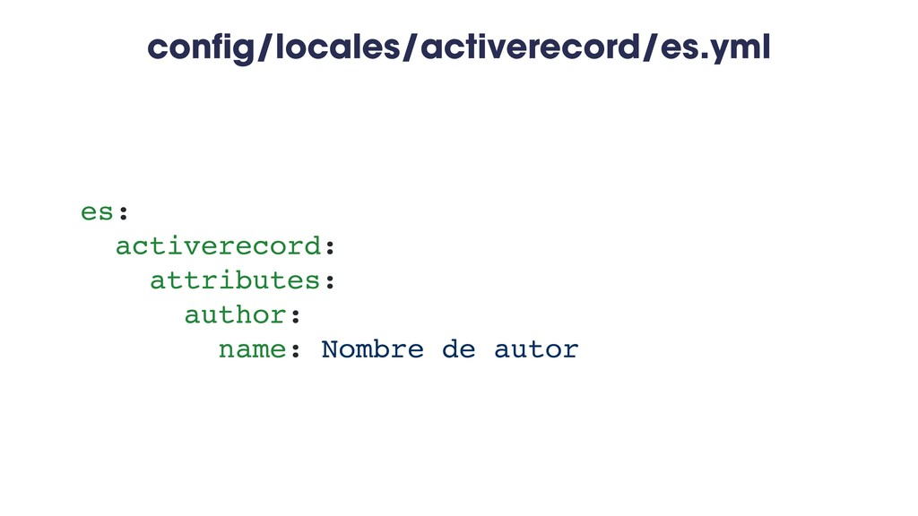 config/locales/activerecord/es.yml es: activere...