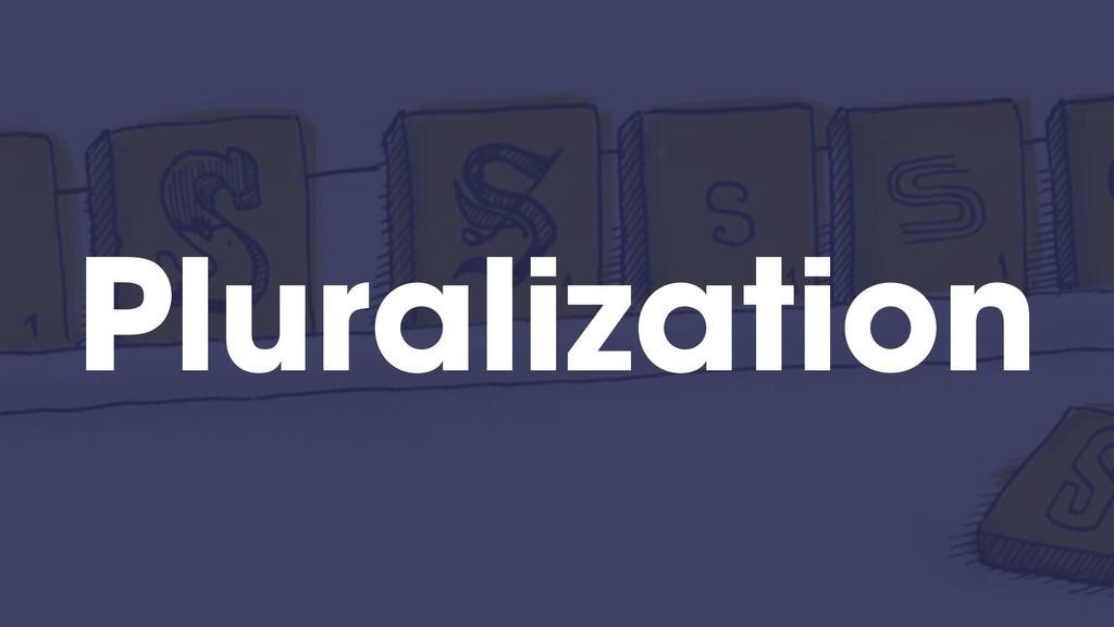 Pluralization