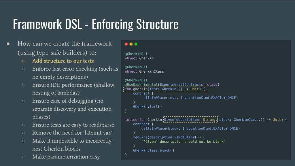 Framework DSL - Enforcing Structure ● How can w...