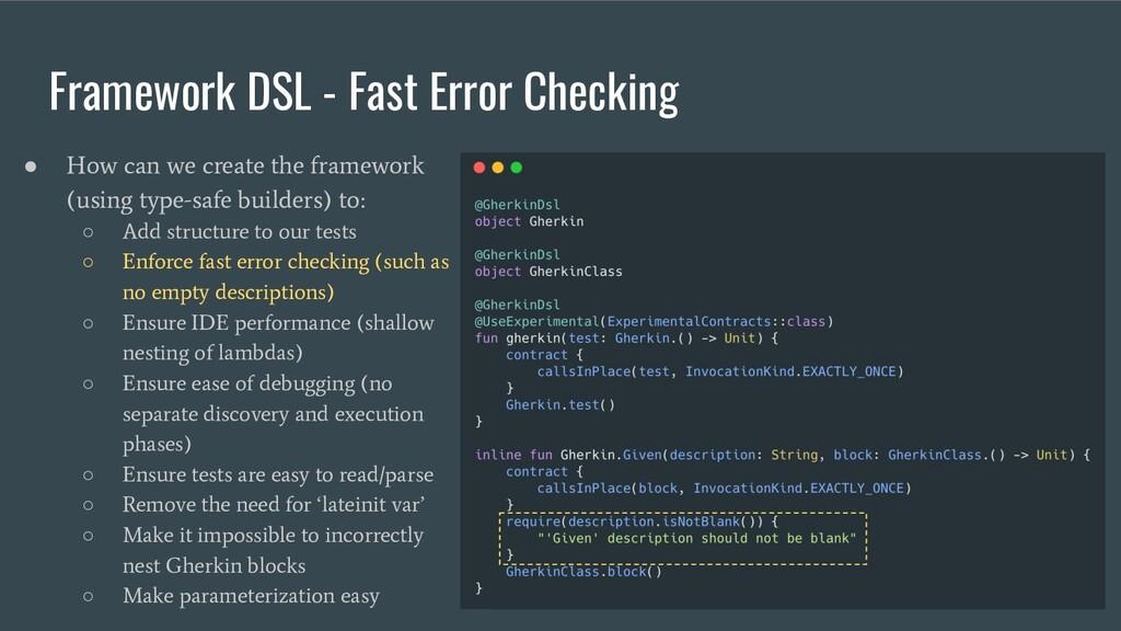 Framework DSL - Fast Error Checking ● How can w...