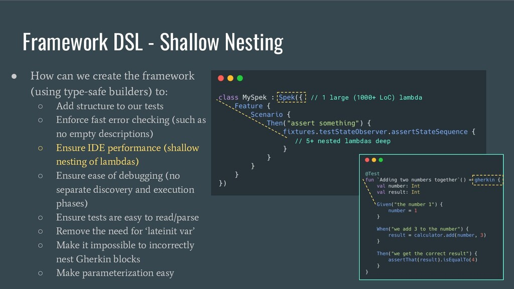 Framework DSL - Shallow Nesting ● How can we cr...