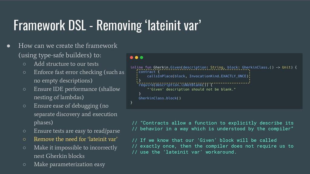 Framework DSL - Removing 'lateinit var' ● How c...