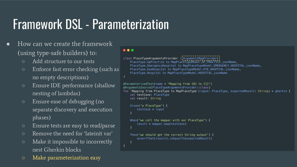 Framework DSL - Parameterization ● How can we c...
