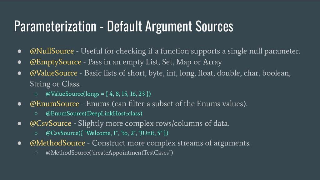 Parameterization - Default Argument Sources ● @...
