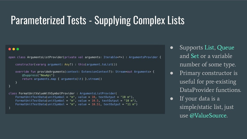 Parameterized Tests - Supplying Complex Lists ●...
