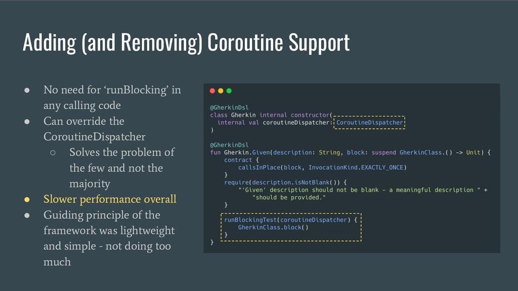 Adding (and Removing) Coroutine Support ● No ne...