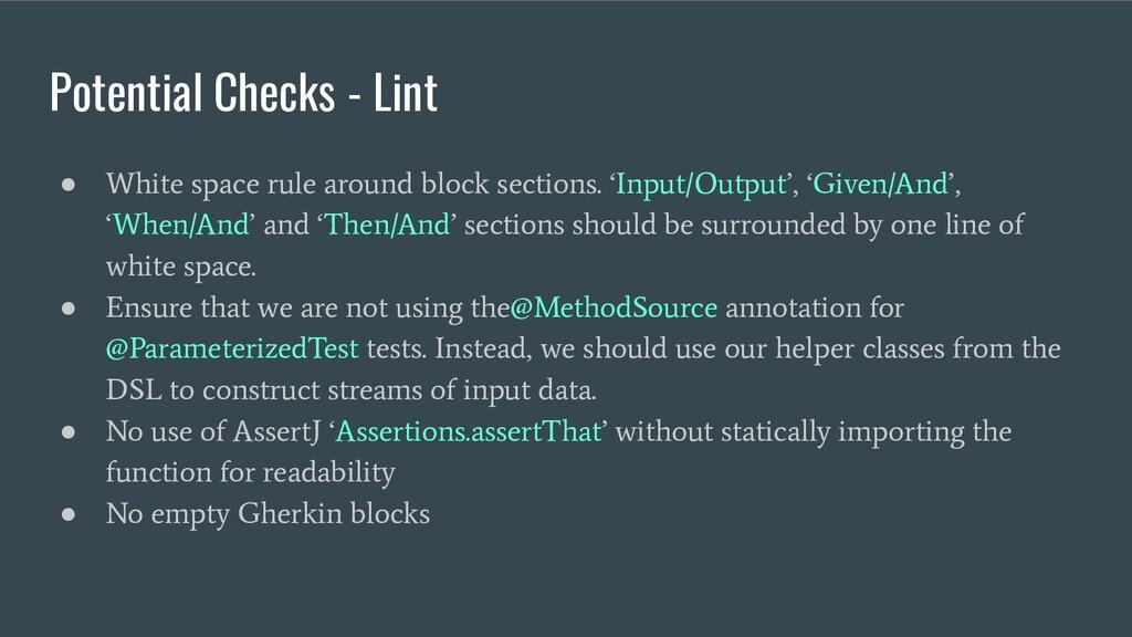 Potential Checks - Lint ● White space rule arou...