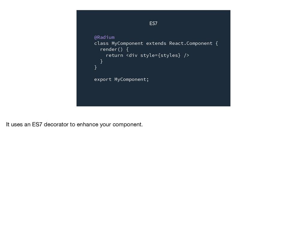 @Radium class MyComponent extends React.Compone...