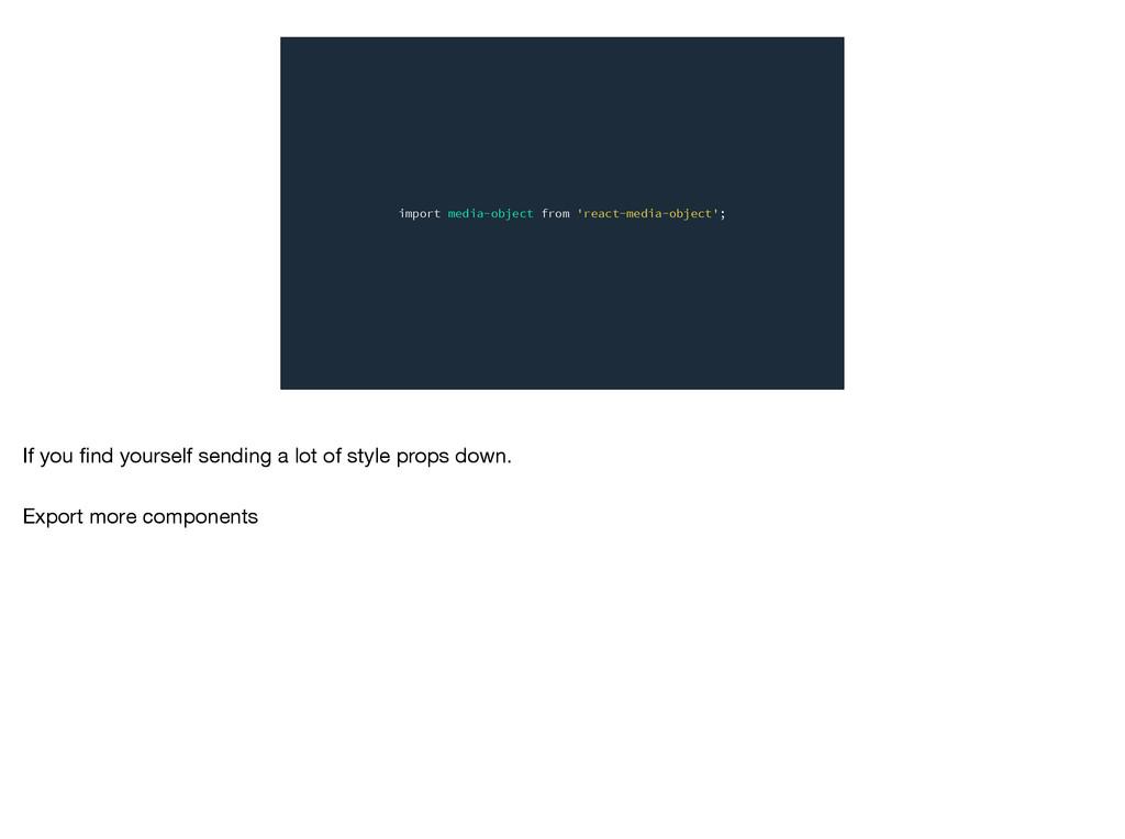 import media-object from 'react-media-object'; ...