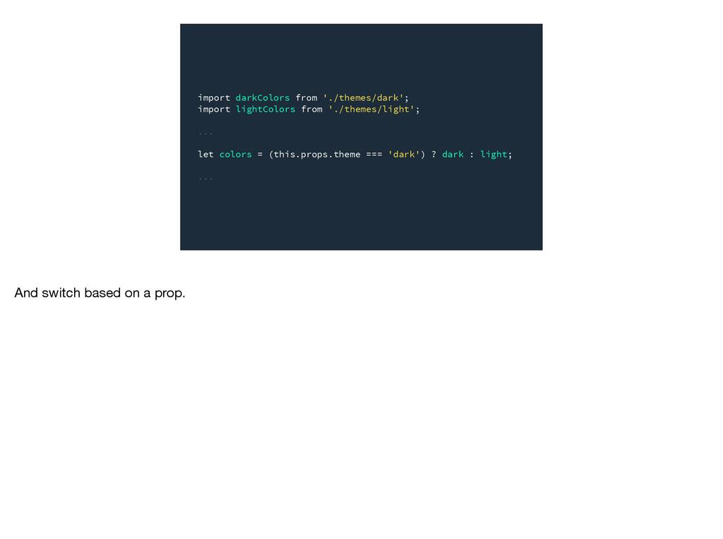 import darkColors from './themes/dark'; import ...
